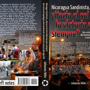 Nicaragua Sandinista, ¿Hacia el Sol de la Victoria para siempre? (Próximamente)